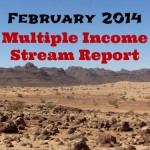 My Monthly Income Stream Report – February 2014
