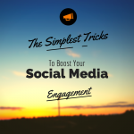 The Simplest Tricks To Boost Your Social Media Engagement