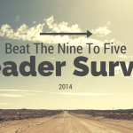 2014 Beat The Nine To Five Reader Insight Survey