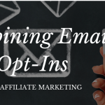 Combining Email Opt Ins With Affiliate Sales