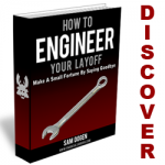 Engineer Your Layoff and Become an Entrepreneur
